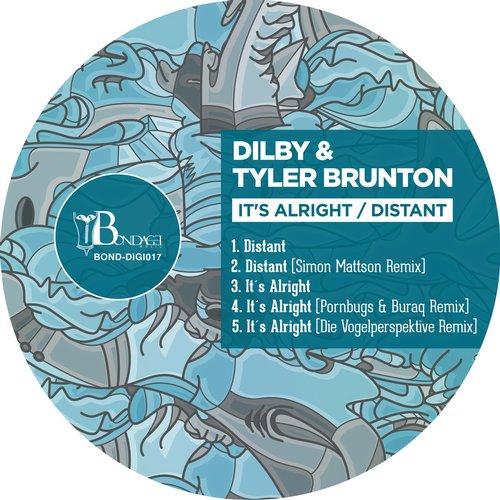 Tyler Brunton, Dilby - It's Alright / Distant [BONDDIGI017]